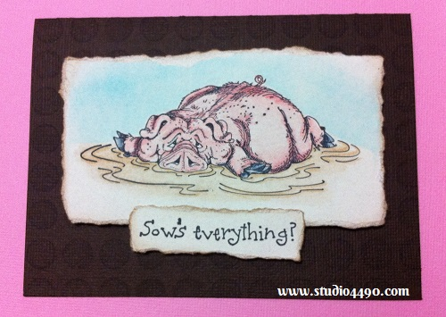 Sow's Everything? Materials used:  Stamps - Sow's Everything, Wallowing Pig (Art Impressions), Background (Stampin' Up!); Cardstock - American Crafts, Strathmore, Distress Inks and Tombow Dual Brush Markers.