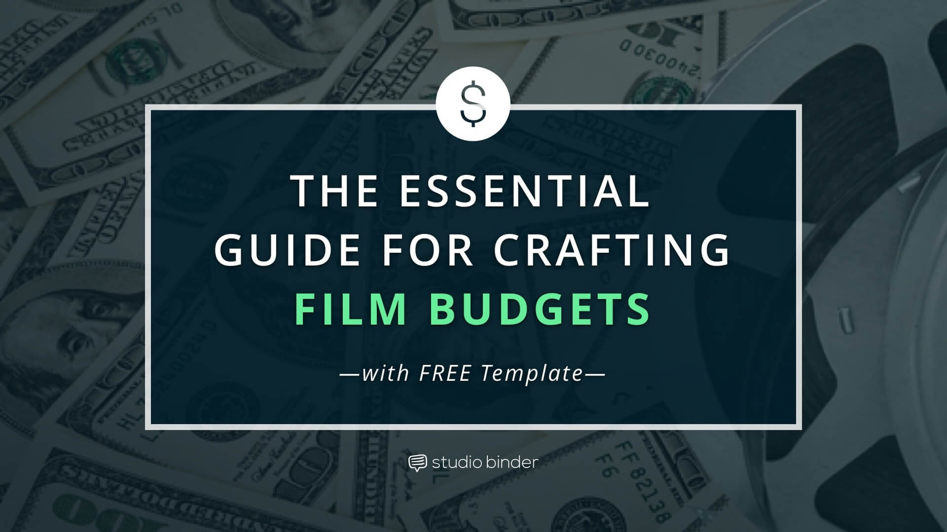The Essential Guide to Film Budgets [with FREE Film Budget Template]