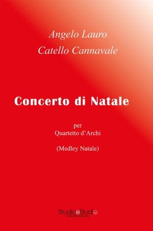 Concerto di Natale per Quartetto d'archi - Angelo Lauro - Catello Cannavale - StudioeStudio edizioni musicali