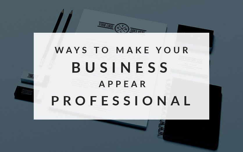 Ways to Make Your Business Appear Professional
