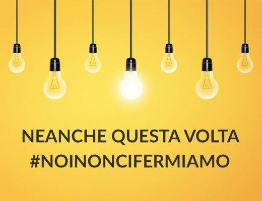 #NOINONCIFERMIAMO