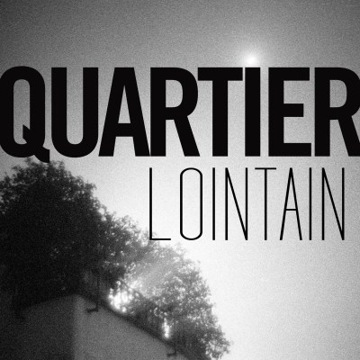 Quartier lointain