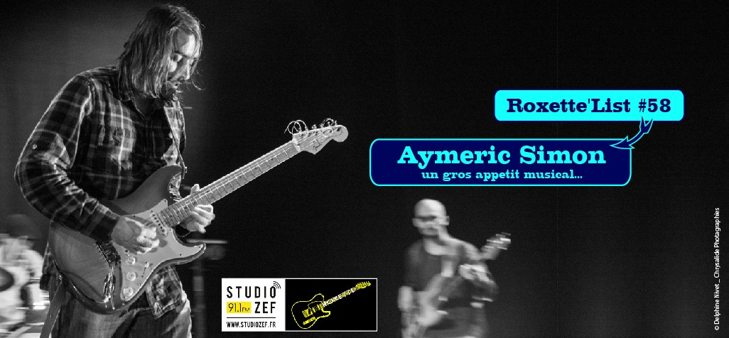 Roxette'List #58 : Aymeric Simon