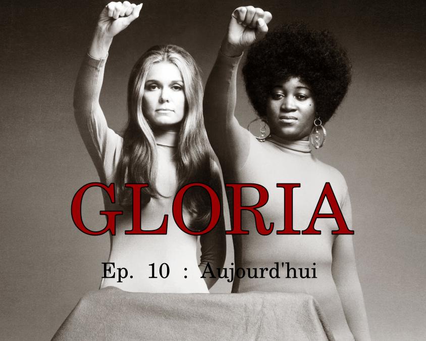 Gloria Ep. 10 : Aujourd'hui