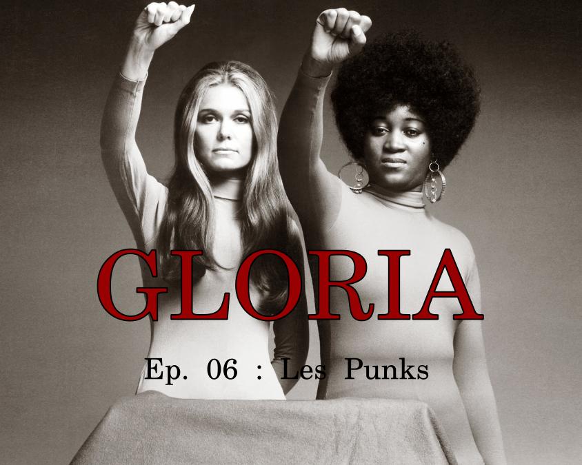 Gloria Ep. 06 : Les Punks