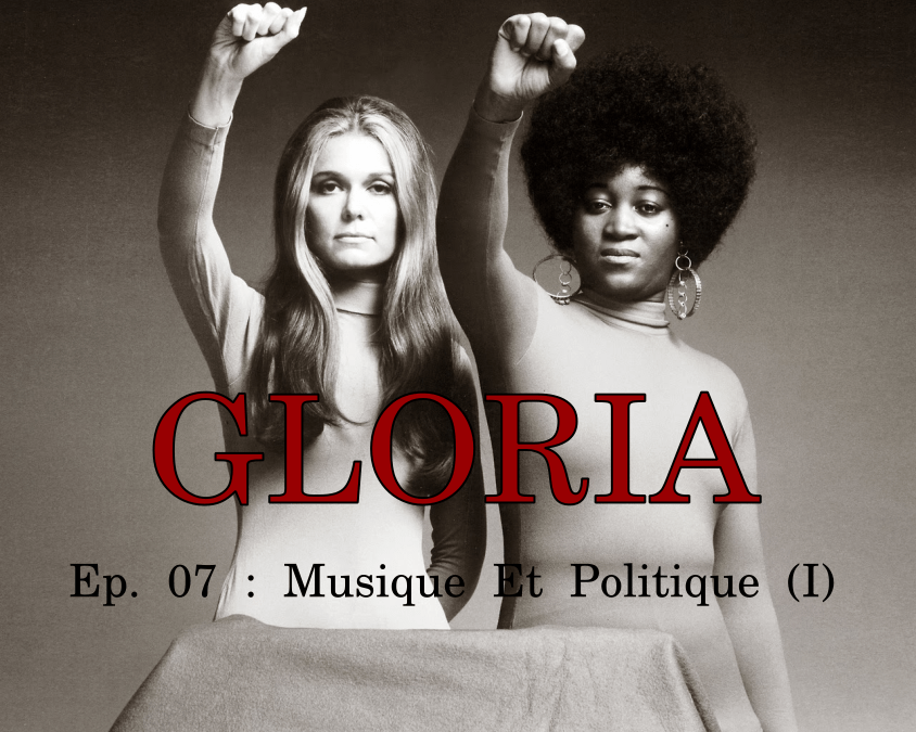 Gloria Ep. 07 : Musique Et Politique (I)