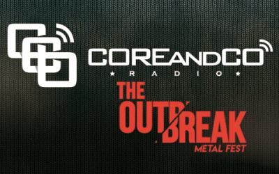 COREandCO radio S04E09 – Spéciale The Outbreak Metal Fest 2017 à Blois