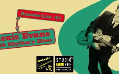 Roxette'List #81 : Alexis Evans