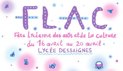 FLAC 2018 : la Fête Lycéenne des Arts et de la Culture du lycée Dessaignes démarre.