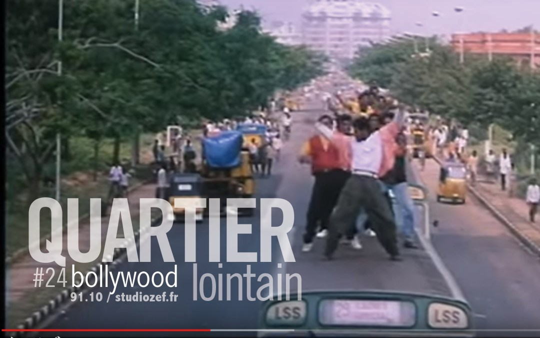 Quartier lointain #24 – Bollywood