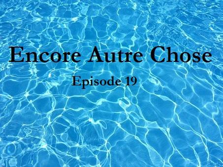 Encore Autre Chose Ep.19