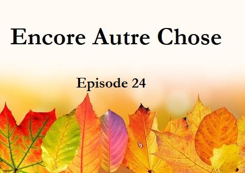 Encore Autre Chose – Ep. 24