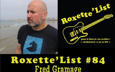Roxette'List #84 : Fred Gramage