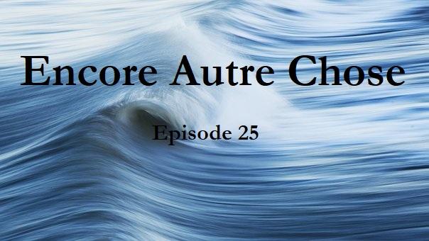Encore Autre Chose – Ep. 25