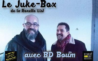 Le Juke-Box de la Roxette'List : BD Boum
