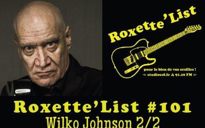 Roxette'List #101 : Wilko Johnson (2/2)