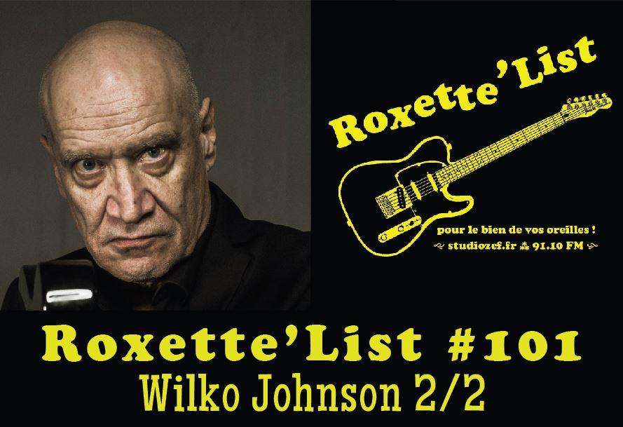 Roxette'List #101 : Wilko Johnson