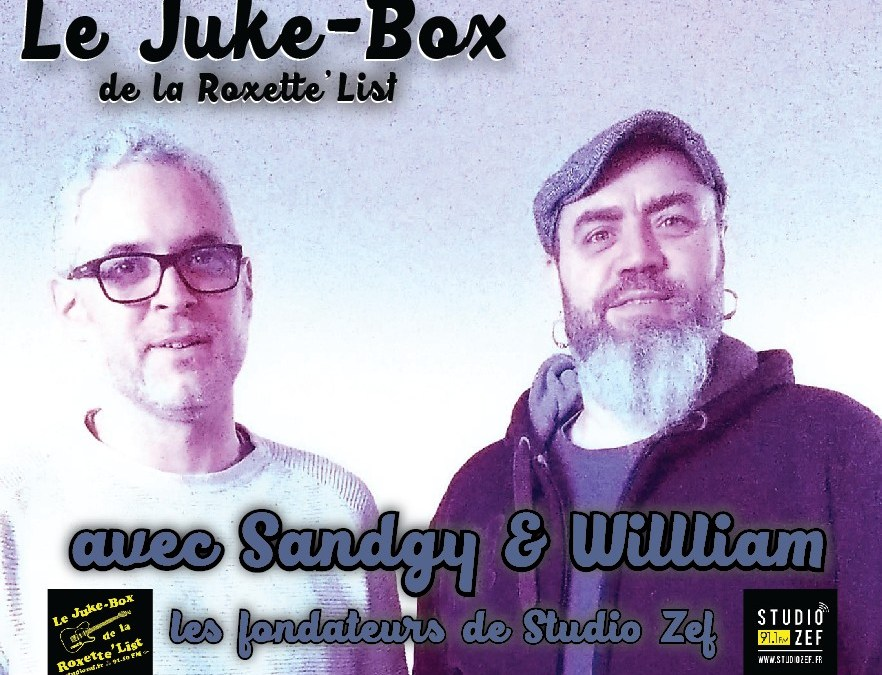 Le Juke Box de la Roxette'List #11 : Sandgy et William