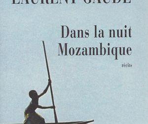 18 Laurent Gaudé – Dans la nuit Mozambique