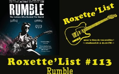 La Roxette'List #113 : Rumble :  The Indians who Rocked the World.