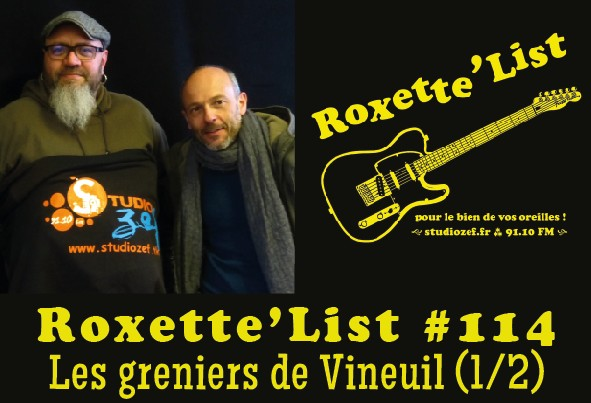 La Roxette'List #114 : les greniers de Vineuil