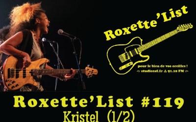 La Roxette'List #119 : Kristel (1/2)