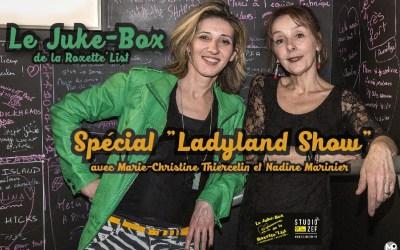 Le Juke-Box de la Roxette'List #13 : le «Ladyland Show»