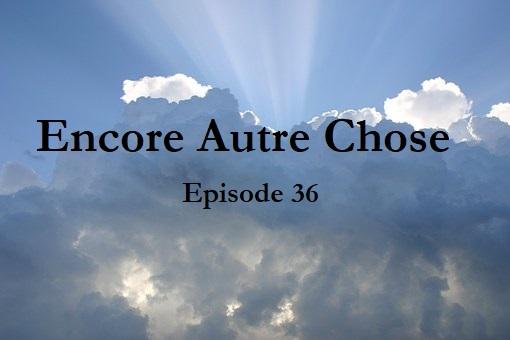Encore Autre Chose – Ep.36