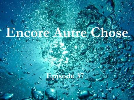 Encore Autre Chose – Ep.37