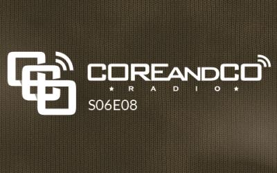 COREandCO radio S06E08