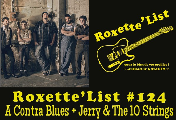 Roxette'List #124 : A Contra Blues + Jerry & The 10 Strings