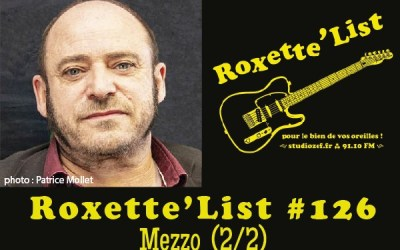 La Roxette'List #126 : Mezzo (2/2).