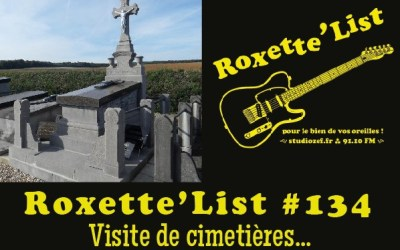 La Roxette'List #134 : Une promenade au cimetière.