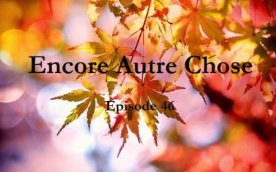 Encore Autre Chose – Ep. 46
