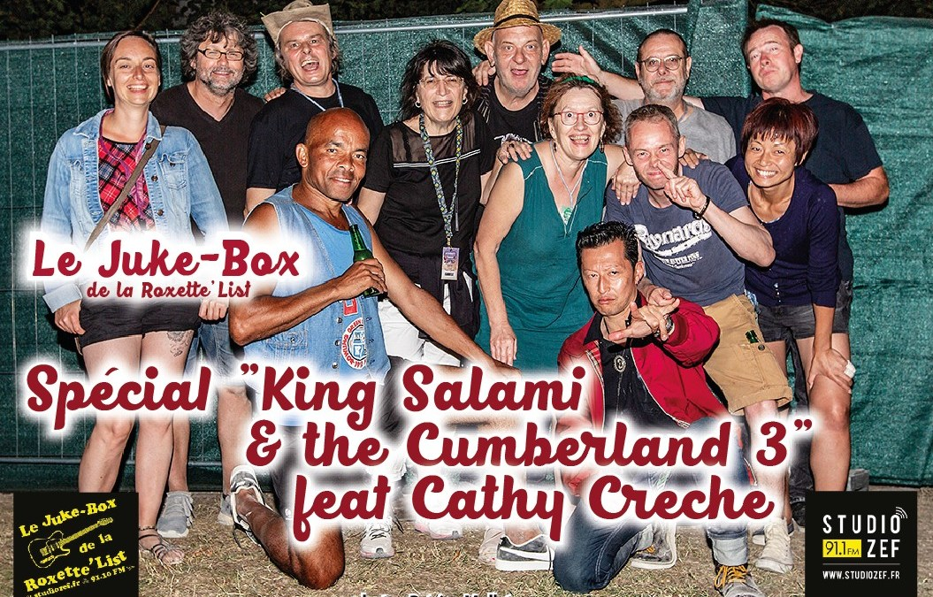 Le Juke-Box de la Roxette'List #15 : « King Salami & The Cumberland 3 » feat Cathy Crèche