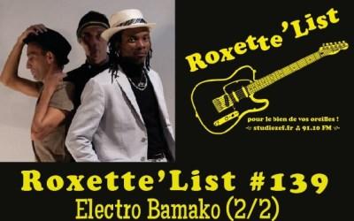 La Roxette'List # 139 : Electro Bamako (2/2)