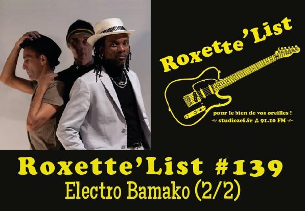 Roxette'List # 139 : Electro Bamako (2/2)