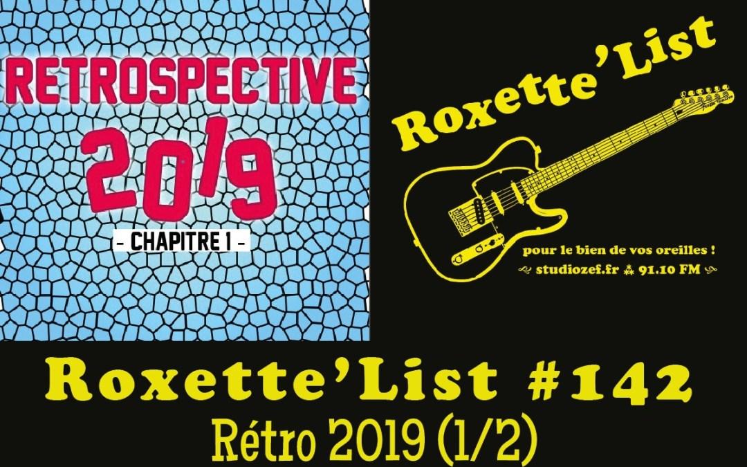 La Roxette'List #142 : Rétro 2019 (1/2)