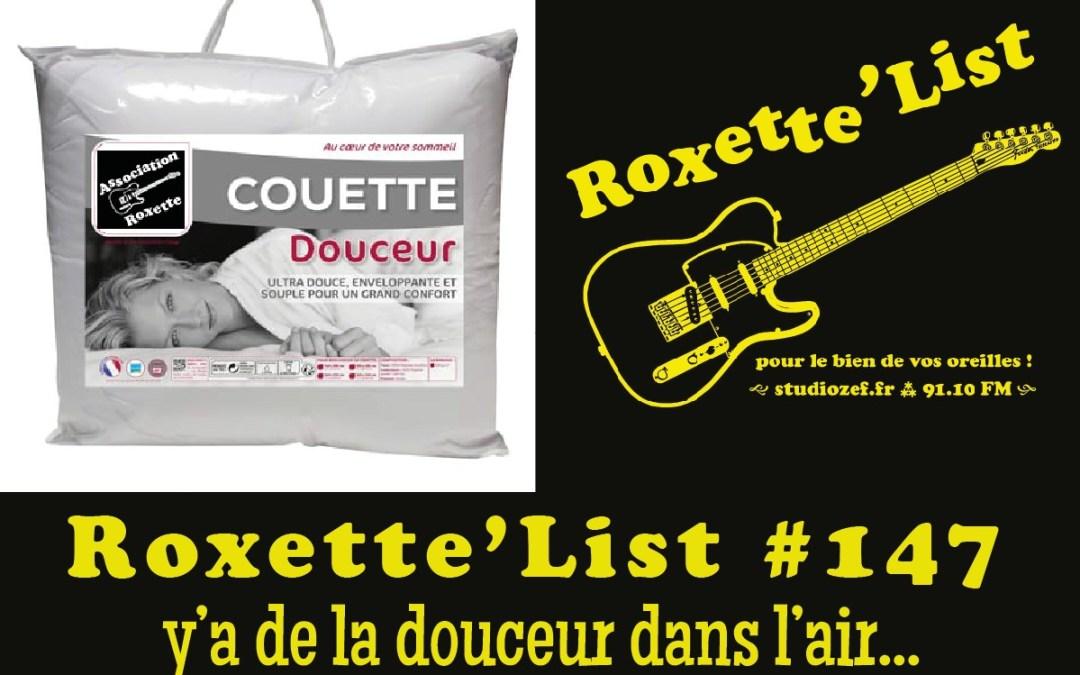 La Roxette'List #147 : Y'a de la douceur dans l'air …