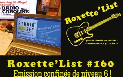 La Roxette'List #160 diffusée sur Studio Zef le 23/04/2020 : Emission confinée de niveau 6 !