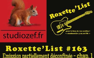 La Roxette'List #163 diffusée sur Studio Zef le 14/05/2020 : émission partiellement déconfinée – 1