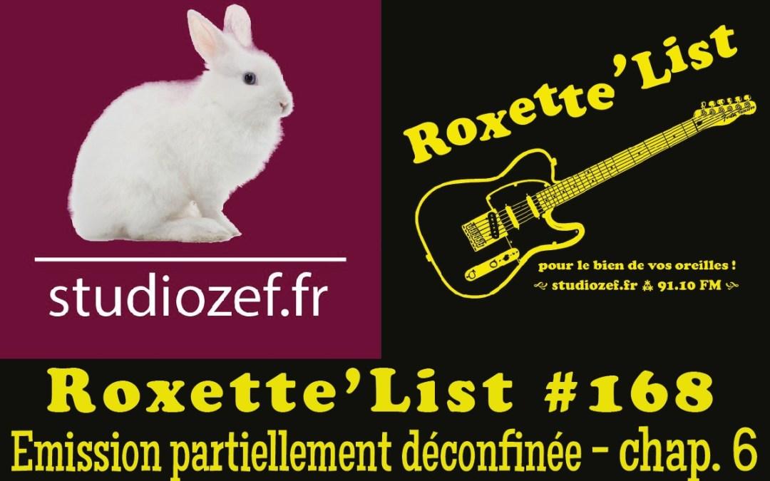 La Roxette'List #168 diffusée sur Studio Zef le 18/06/2020 : émission partiellement déconfinée – 6