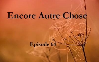 Encore Autre Chose – Ep.64