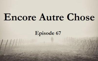 Encore Autre Chose – Ep.67