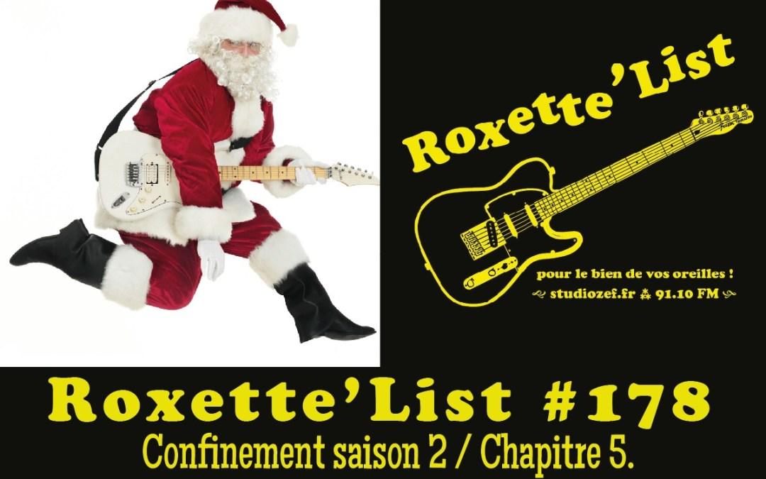 La Roxette'List #178 diffusée sur Studio Zef le 24/12/2020 : confinement saison 2 / Chapitre 5
