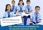 CBSE How to Fill List of Candidates LOC for Class X XII 10 12 Examination 2021 22