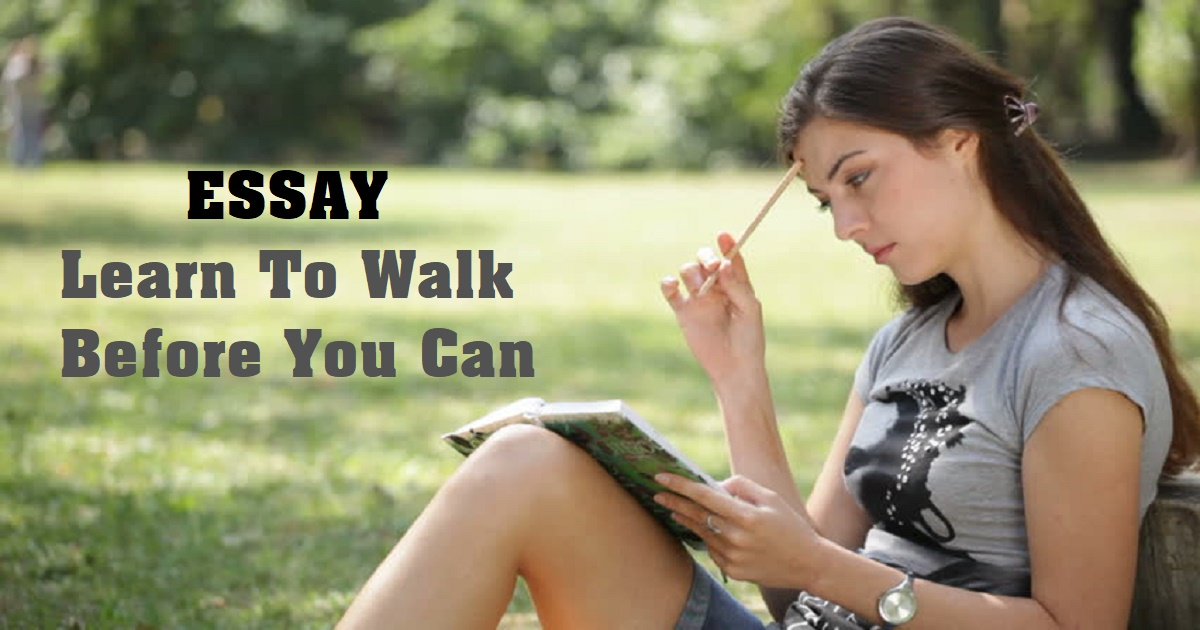 Learn To Walk Before You Can