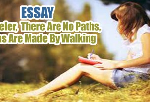 Traveler, There Are No Paths, Paths Are Made By Walking