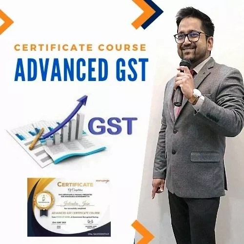Advanced GST Certificate Course by CA Raj K Agrawal