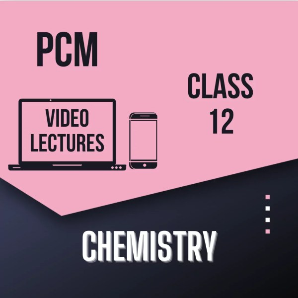 Class 12 - Chemistry for PCM